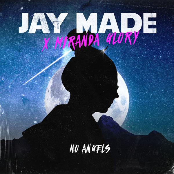 Jaymade - No Angels feat. Miranda Glory