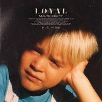 Malte Ebert - Loyal