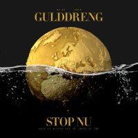 Gulddreng - Stop Nu