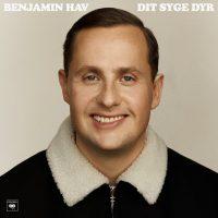 Benjamin Hav - Dit Syge Dyr (Album)