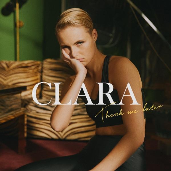 Clara - Thank Me Later