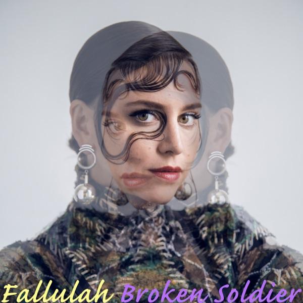 Fallulah - Broken Soldier