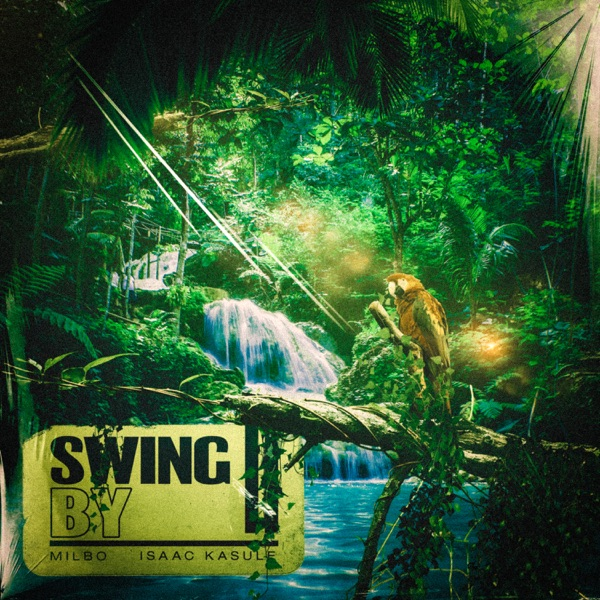 Milbo - Swing By feat. Isaac Kasule